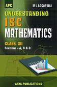 Apc Understanding Isc Mathematics Class 12 Sections A B C Avichal Publishing Company