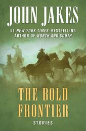 The Bold Frontier: Stories