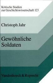 Gewöhnliche Soldaten: Desertion und Deserteure im deutschen und britischen Heer 1914-1918