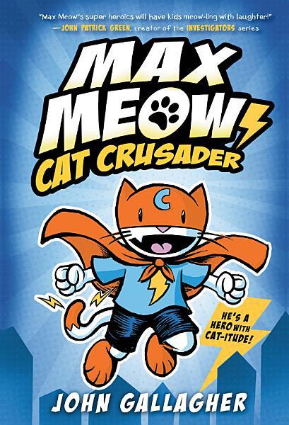 Max Meow Book 1 Cat Crusader
