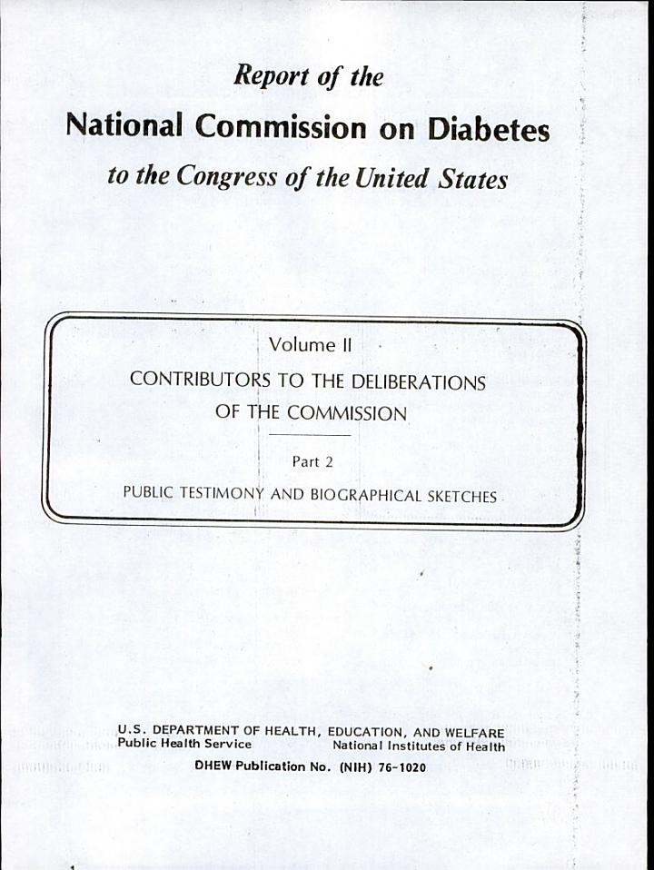 Report of the National Commission on Diabetes to the Congress of the United States: Contributions to the deliberations of the commission; pt.1 Public testimony; pt.2 Public testimony and biographical sketches