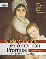 Understanding the American Promise  Volume I  To 1877 PDF