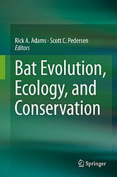 Bat Evolution  Ecology  and Conservation PDF
