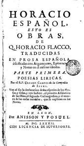 Horacio español: esto es obras de Q. Horacio Flacco traducidas en prosa española e ilustradas con argumentos, epitomes y notas en el mismo idioma
