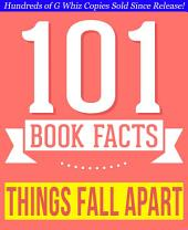 Things Fall Apart - 101 Amazingly True Facts You Didn't Know: Fun Facts and Trivia Tidbits Quiz Game Books
