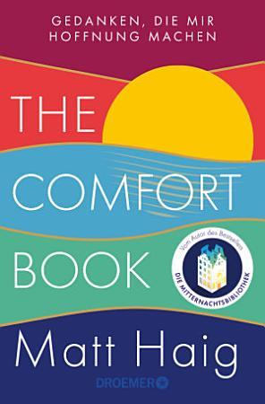 The Comfort Book   Gedanken  die mir Hoffnung machen PDF