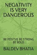 Negativity Is Very Dangerous