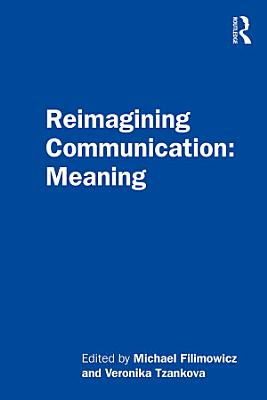 Reimagining Communication  Meaning