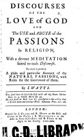 Discourses of the Love of God and the Use and Abuse of the Passions in Religion  with a Devout Meditation Suited to Each Discourse PDF