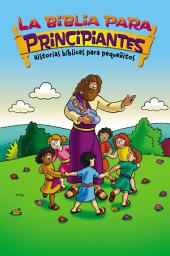La Biblia para principiantes - Historias bíblicas para pequeñitos