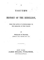A Youth s History of the Rebellion  From the battle of Murfreesboro  to the massacre at Fort Pillow PDF