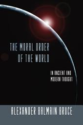 The Moral Order of the World in Ancient and Modern Thought: in Ancient and Modern Thought