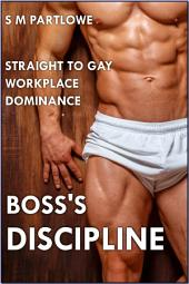Boss's Discipline (Straight to Gay Workplace Dominance)