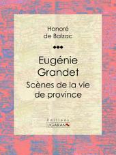 Eugénie Grandet: Scènes de la vie de province