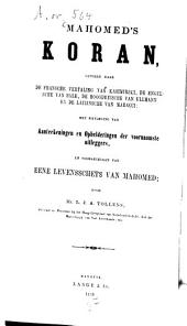Mahomed's Koran, gevolgd naar de fransche vertaling van Kasimirski, de engelsche van Sale, de hoogduitsche van Ullmann en de latijnsche van Maracci; met bijvoeging van aanteekeningen en ophelderingen der voornaamste uitleggers, en voorafgegaan van eene levensschets van Mahomed; door Mr. L. J. A. Tollens