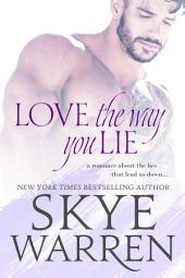 Love the Way You Lie: A Novel