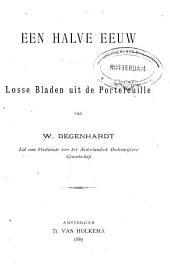 Een halve eeuw: losse bladen uit de portefeuille van W. Degenhardt