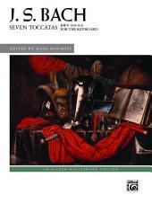Seven Toccatas, BWV 910--916: Advanced Piano Collection