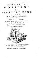 Dissertazioni Vossiane di Apostolo Zeno cioe giunte e osservazioni intorno agli storici italiani che hanno seritto latinamente: Volume 2