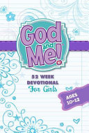 God And Me 52 Week Devotional For Girls Ages 10 12 Book PDF