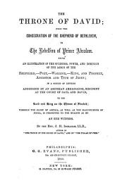 The Throne of David: From the Consecration of the Shepherd of Bethlehem, to the Rebellion of Prince Absalom ... in a Series of Letters Addressed by an Assyrian Ambassador ... to His Lord and King on the Throne of Nineveh