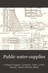 Public water-supplies: requirements, resources, and the construction of works