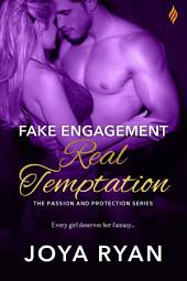 Fake Engagement, Real Temptation