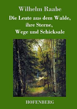 Die Leute aus dem Walde  ihre Sterne  Wege und Schicksale PDF