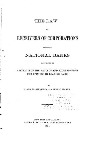 Download The Law of Receivers of Corporations Including National Banks Book