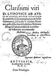 Commentariorum de bello Germanico, a Carolo V. Caesare Maximo gesto, libri duo a Gulielmo Malinaeo Brugensi latine redditi