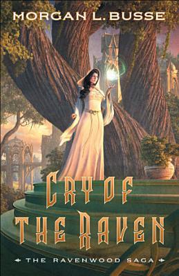 Cry of the Raven  The Ravenwood Saga Book  3