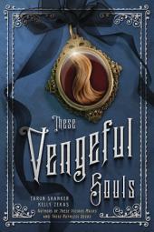 These Vengeful Souls