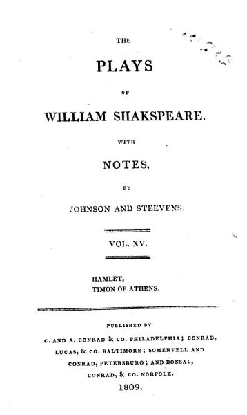 Download The plays of William Shakspeare  with the corrections and illustr  of various commentators  to which are added notes by S  Johnson and G  Steevens  revised and augmented by I  Reed  with a glossarial index Book