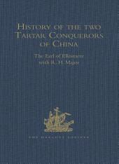 History of the two Tartar Conquerors of China, including the two Journeys into Tartary of Father Ferdinand Verbiest in the Suite of the Emperor Kang-hi: From the French of Père Pierre Joseph d'Orléans, of the Company of Jesus. To which is added Father Pereira's Journey into Tartary in the Suite of the same Emperor, From the Dutch of Nicholaas Witsen