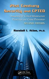 21st Century Security and CPTED: Designing for Critical Infrastructure Protection and Crime Prevention, Second Edition, Edition 2