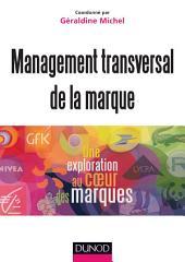 Management transversal de la marque: Une exploration au coeur des marques