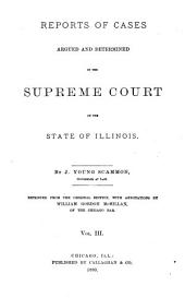 Reports of Cases Argued and Determined in the Supreme Court of the State of Illinois: Volume 3