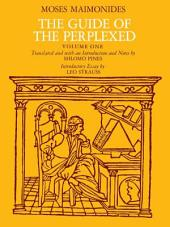 The Guide of the Perplexed: Volume 1