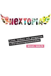 Nextopia : livet, lyckan och pengarna i förväntningssamhället