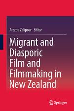 Migrant and Diasporic Film and Filmmaking in New Zealand