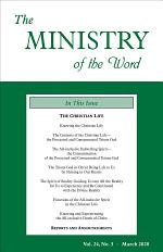 The Ministry of the Word, Vol. 24, No. 3: The Christian Life (1)