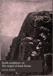 Earth Sculpture: Or, The Origin of Land-forms
