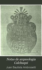 Notas de arqueologia Calchaqui: (1a sér.) ..., Volumen 1