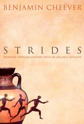 Strides: Running Through History with an Unlikely Athlete