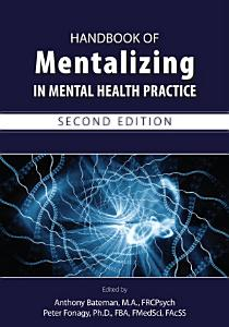 Handbook of Mentalizing in Mental Health Practice  Second Edition PDF