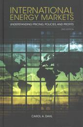 International Energy Markets: Understanding Pricing, Policies, & Profits, 2nd Edition