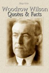 Woodrow Wilson: Quotes & Facts