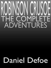Robinson Crusoe: The Complete Story