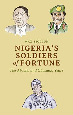 Nigeria s Soldiers of Fortune PDF