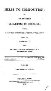 Helps to Composition: Or, Six Hundred Skeletons of Sermons, Several Being the Substance of Sermons Preached Before the University, Volume 2